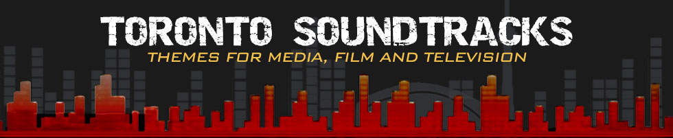 Toronto Soundtracks Themes for Media, Film and Television